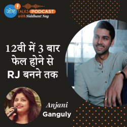 #79 Accept Your Failures To Find Success | RJ Anjani Ganguly | Josh Talks Podcast