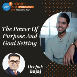 #91 How To Get Rich, Famous & Successful? | Deepak Bajaj | Josh Talks Podcast