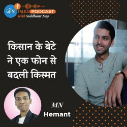 #93 Turn Every Obstacle Into Opportunity | MN Hemant | Josh Talks Podcast