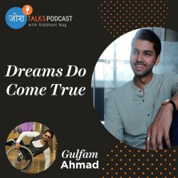 #96 Achieve All Your Dreams With Willpower | Never Give Up | Gulfam Ahmad | Josh Talks Podcast