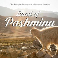 104: Rebroadcast: Land of Pashmina with Adventure Sindbad