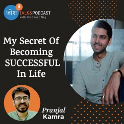 #112 How Not Having A 'Plan B' Made Me Successful | Pranjal Kamra | Josh Talks Podcast