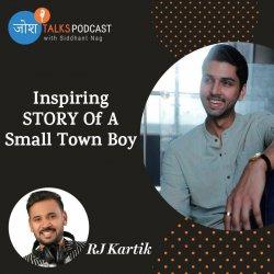 #114 बड़े सपने बड़ी ज़िद से पूरे होते हैं 💪 | RJ Kartik | Josh Talks Podcast