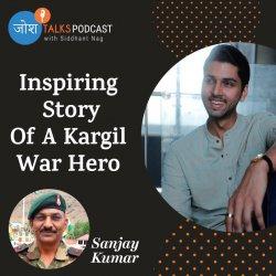 #119 आंसू रोक नहीं पाओगे 😭 | Param Vir Chakra Sanjay Kumar | Josh Talks Podcast