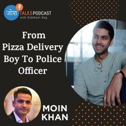 #120 सपने सच कैसे होते हैं ये इस Police Officer से सीखो | Dream Big | Moin Khan | Josh Talks Podcast