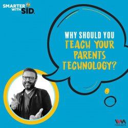 S02 E08: Why Should you Teach your Parents Technology?
