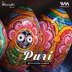 Ep. 108: Puri with Ayush Kumar