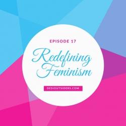 Episode 17 : Redefining Feminism