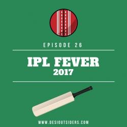 Episode 25 - IPL Fever