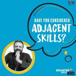 S2 E01: Have you Considered Adjacent Skills?
