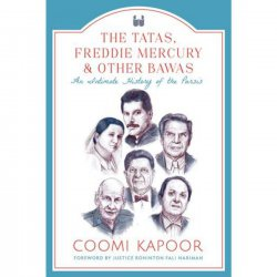 Books & Authors with with Coomi Kapoor, author of The Tatas, Freddiw Mercury & Other Bawas; An Intimate History of the Parsis