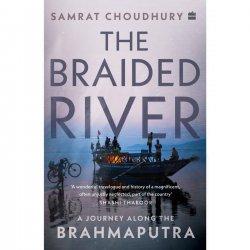 Books & Authors with Samrat Choudhury, author of The Braided River; A Journey Along the Brahmaputra | Part 1