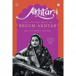 Books & Authors with Yatindra Mishra, editor of Akhtari; The Life and Music of Begum Akhtar   Part 1
