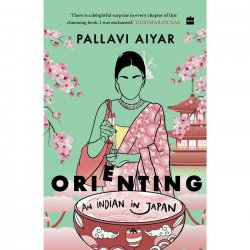 Books & Authors with Pallavi Aiyar, author of Orienting; An Indian in Japan