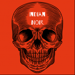 Trailer: Indian Noir Podcast - India's No.1 Crime, Horror and Dark Fantasy storytelling podcast