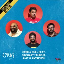 Ep. 534: Cock & Bull feat. Siddharth Dudeja, Amit and Antariksh