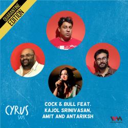 Ep. 562: Cock & Bull feat. Kajol Srinivasan, Amit and Antariksh