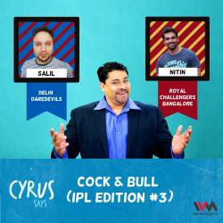261: Cock & Bull (IPL Edition #3)
