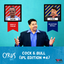 263: Cock & Bull (IPL Edition #4)
