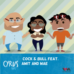 265: Cock & Bull Feat. Amit and Mae