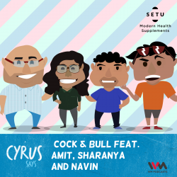 273: Cock & Bull Feat. Amit, Sharanya and Navin