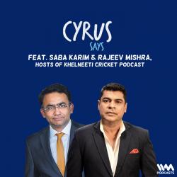 Cyrus Says Ep. 669: feat. Rajeev Mishra & Saba Karim