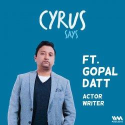 Ep. 741: feat. Gopal Datt