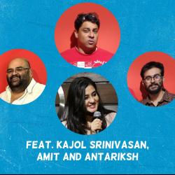 Ep. 651: Cock & Bull feat. Kajol Srinivasan, Amit and Antariksh