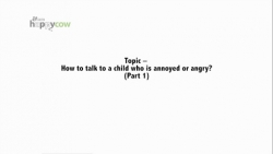 """""""Handle With Care"""" series - How to talk to a child who is annoyed or angry? (Part 1)"""