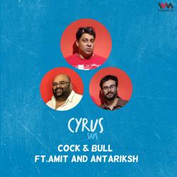 Ep. 694: Cock & Bull feat. Amit and Antariksh