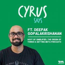 Ep. 734: feat. Deepak Gopalakrishanan