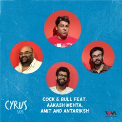 Ep. 592: Cock & Bull feat. Aakash Mehta, Amit and Antariksh