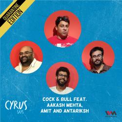 Ep. 581: Cock & Bull feat. Aakash Mehta, Amit and Antariksh