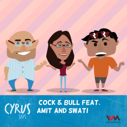 Ep. 280: Cock & Bull feat. Amit and Swati