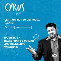 Ep. 567: LANSO: IPL Week 2 - Rajasthan Vs Punjab and Bangalore Vs Mumbai
