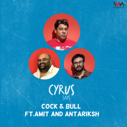 Ep. 681: Cock & Bull feat. Amit and Antariksh