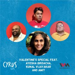 Ep. 632: Valentine's Special feat. Ayesha Broacha, Kunal Vijayakar and Amit