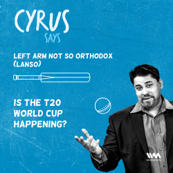 Ep. 514: LANSO: Is The T20 World Cup Happening?
