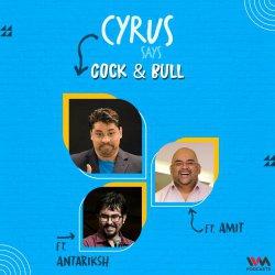 Ep. 722: Cock & Bull feat. Amit and Antariksh