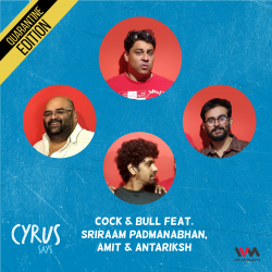 Ep. 536: Cock & Bull feat. Sriraam Padmanabhan, Amit and Antariksh