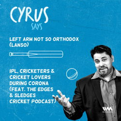 Ep. 511: LANSO: IPL, Cricketers & Cricket Lovers During Corona (ft. The Edges & Sledges)
