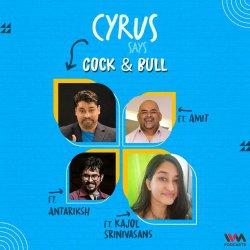 Ep. 715: Cock & Bull feat. Kajol Srinivasan, Amit and Antariksh