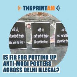 ThePrintAM: Is FIR for putting up anti-Modi posters across Delhi illegal?