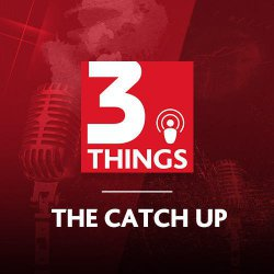 213: The Catch Up: 10 Jan