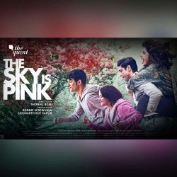 819: 'The Sky Is Pink' Is Heartwarming, but Succumbs to Star Power