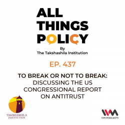 Ep. 437: To Break or Not to Break: Discussing the US Congressional Report on Antitrust