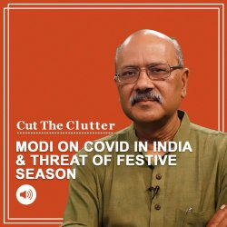 Cut The Clutter: PM Modi's advice to avoid complacency in Covid protocol: Can India breathe a sigh of relief?