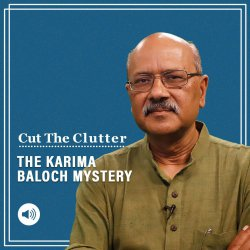 Cut The Clutrer: Deaths of Baloch activists Karima Baloch & Sajid Hussain: story of intrigue, espionage, dirty tricks