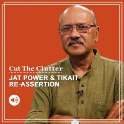 Cut The Clutter: Rise, decline, fightback of Jat power in states around Delhi as Rakesh Tikait dominates farm protest
