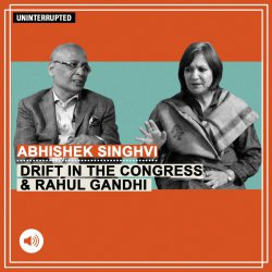 ThePrint Uninterrupted: If Rahul Gandhi isn't interested in becoming Congress President, a group of 3 wise men should take charge : Abhishek Manu Singhvi